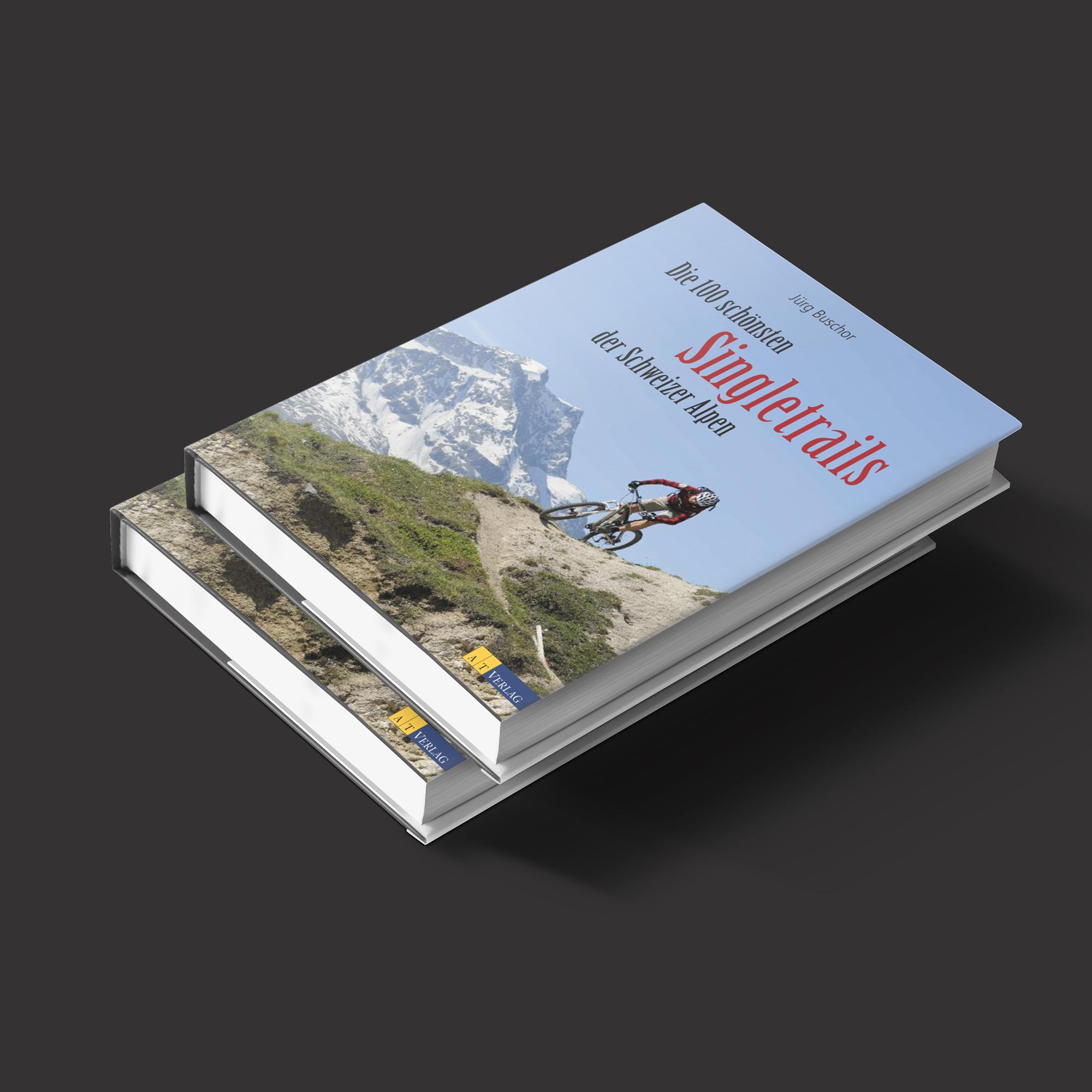 Cover Buch Singletrails in den Schweizer Alpen: Die 100 schönsten Mountainbike-Touren